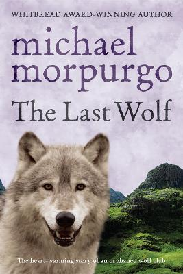 The Last Wolf - Morpurgo, Michael, M.B.E.
