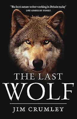 The Last Wolf - Crumley, Jim