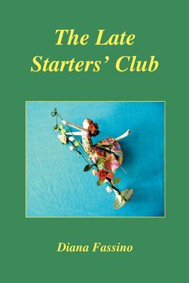 The Late Starters' Club - Fassino, Diana