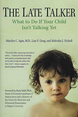 The Late Talker: What to Do If Your Child Isn't Talking Yet - Agin, Marilyn C, Dr., and Geng, Lisa F, and Nicholl, Malcolm J