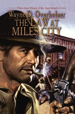 The Law at Miles City - Overholser, Wayne D