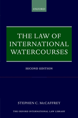 The Law of International Watercourses - McCaffrey, Stephen