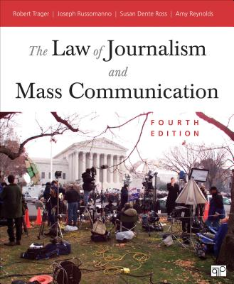The Law of Journalism and Mass Communication - Trager, Robert, PH.D. (Editor), and Russomanno, Joseph (Editor), and Ross, Susan Dente (Editor)