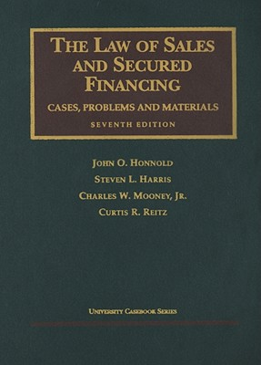 The Law of Sales and Secured Financing - Honnold, John O, and Harris, Steven L, and Mooney, Charles W