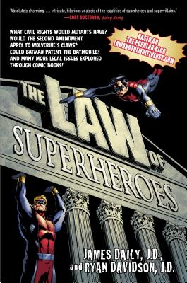 The Law of Superheroes - Daily, James, J.D., and Davidson, Ryan