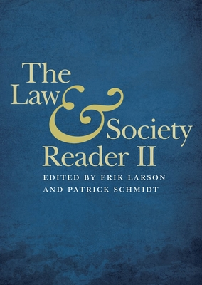 The Law & Society Reader II - Larson, Erik (Editor), and Schmidt, Patrick (Editor)