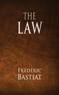 The Law - Bastiat, Frederic, and Darnell, Tony (Editor)
