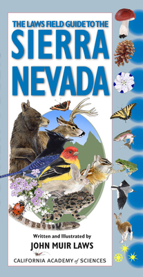 The Laws Field Guide to the Sierra Nevada -