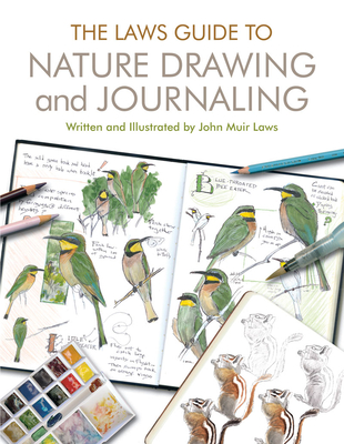 The Laws Guide to Nature Drawing and Journaling - Laws, John Muir