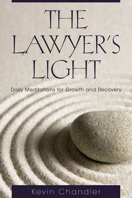 The Lawyer's Light: Daily Meditations for Growth and Recovery - Chandler, Kevin