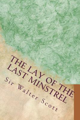 The Lay of the Last Minstrel - Scott, Sir Walter