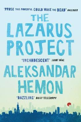 The Lazarus Project. Aleksandar Hemon - Hemon, Aleksandar