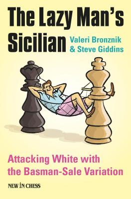 The Lazy Man's Sicilian: Attack and Surprise White - Bronznik, Valeri