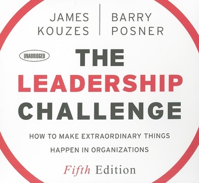 The Leadership Challenge: How to Make Extraordinary Things Happen in Organizations - Kouzes, James (Read by), and Posner, Barry (Read by), and Pratt, Sean (Read by)