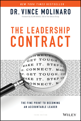 The Leadership Contract: The Fine Print to Becoming an Accountable Leader - Molinaro, Vince