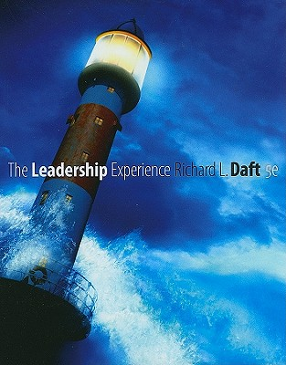The Leadership Experience - Daft, Richard L, and Lane, Patricia G