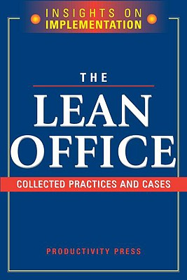The Lean Office: Collected Practices & Cases - Productivity Press (Creator)