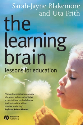 The Learning Brain: Lessons for Education - Blakemore, Sarah-Jayne, and Frith, Uta