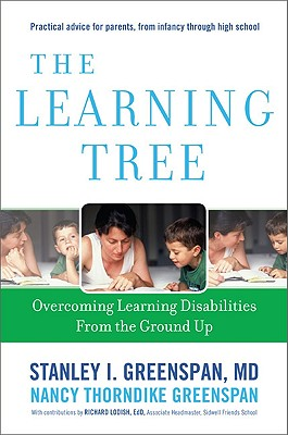 The Learning Tree: Overcoming Learning Disabilities from the Ground Up - Greenspan, Stanley I, M.D., and Greenspan, Nancy Thorndike