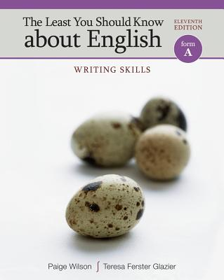 The Least You Should Know about English, Form A: Writing Skills - Wilson, Paige, and Glazier, Teresa Ferster