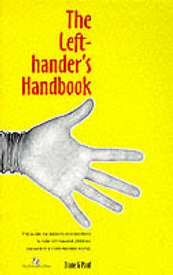 The Left-hander's Handbook: How to Succeed in a Right-handed World - For Teachers and Parents of Left-handed Children - Paul, Diane