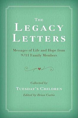 The Legacy Letters: Messages of Life and Hope from 9/11 Family Members - Tuesday's Children