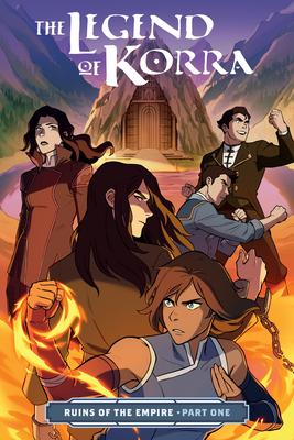 The Legend of Korra: Ruins of the Empire Part One - DiMartino, Michael Dante, and Konietzko, Bryan