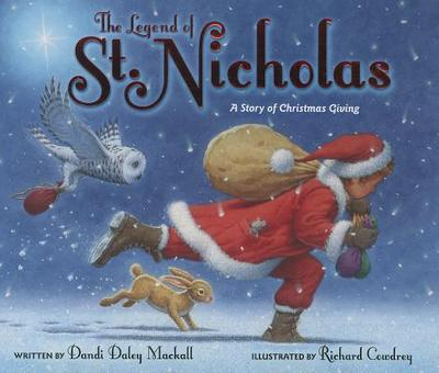 The Legend of St. Nicholas: A Story of Christmas Giving - Mackall, Dandi Daley