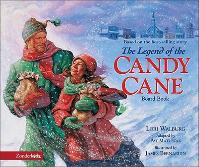 The Legend of the Candy Cane Board Book - Walburg, Lori, and Matuszak, Pat (Adapted by)