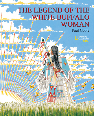 The Legend of the White Buffalo Woman - Goble, Paul