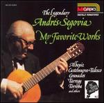 The Legendary Andrés Segovia: My Favorite Works