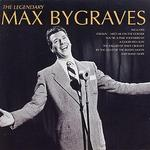 The Legendary Max Bygraves