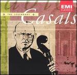 The Legendary Pablo Casals