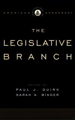 The Legislative Branch - Quirk, Paul J (Editor)