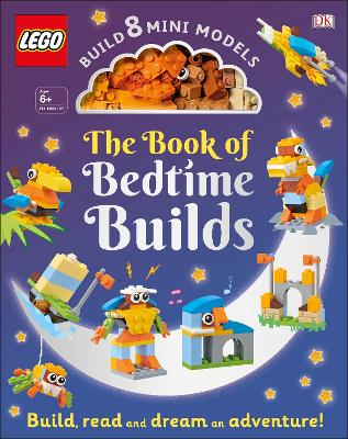 The LEGO Book of Bedtime Builds: With Bricks to Build 8 Mini Models - Kosara, Tori
