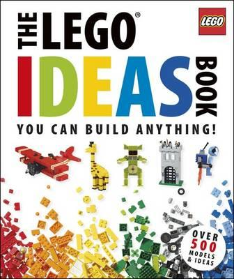 The LEGO (R) Ideas Book: You Can Build Anything! - DK, and Lipkowitz, Daniel