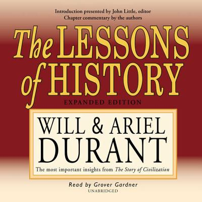 The Lessons of History: The Most Important Insights from the Story of Civilization - Durant, Will, and Gardner, Grover, Professor (Narrator)