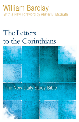 The Letters to the Corinthians - Barclay, William, and McGrath, Allister (Foreword by)