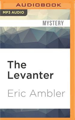 The Levanter - Ambler, Eric, and Bentinck, Tim (Read by)