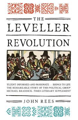 The Leveller Revolution: Radical Political Organisation in England, 1640-1650 - Rees, John, MD