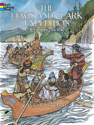 The Lewis and Clark Expedition Coloring Book - Copeland, Peter F