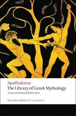 The Library of Greek Mythology - Apollodorus, and Hard, Robin (Translated by)