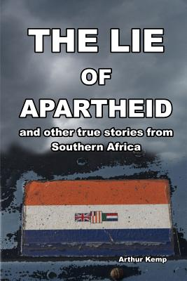 The Lie of Apartheid - Kemp, Arthur