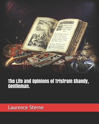 The Life and Opinions of Tristram Shandy, Gentleman. - Sterne, Laurence