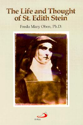 The Life and Thought of St. Edith Stein - Oben, Freda M