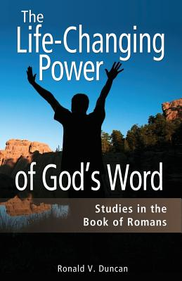 The Life-Changing Power of God's Word - Duncan, Ronald V