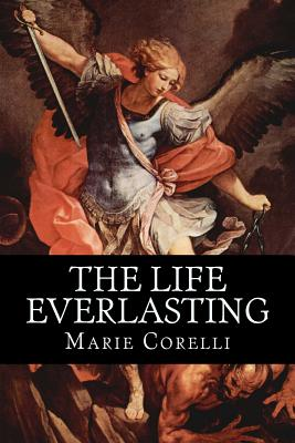 The Life Everlasting - Corelli, Marie