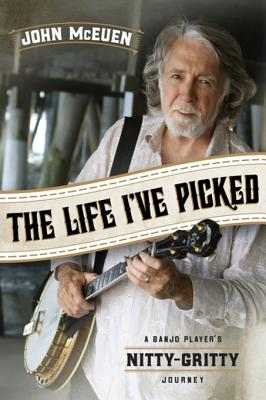 The Life I've Picked - McEuen, John