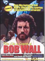 The Life & Legend of Bob Wall - Isaac Florentine