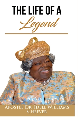 The Life of a Legend - Williams Cheever, Apostle Dr. Idell